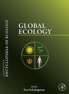 Global Ecology: A Derivative of Encyclopedia of Ecology - Jorgensen, Sven Erik (Editor)