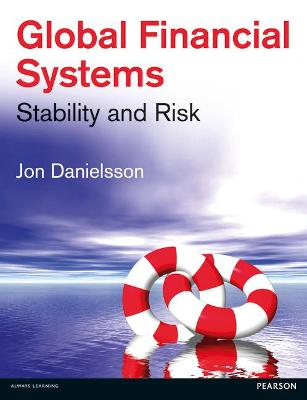 Global Financial Systems: Stability and Risk - Danielsson, Jon
