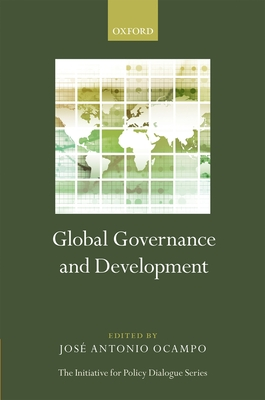 Global Governance and Development - Ocampo, Jose Antonio (Editor)