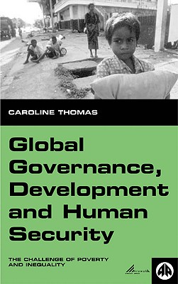 Global Governance, Development and Human Security: The Challenge of Poverty and Inequality - Pluto Press (Creator)