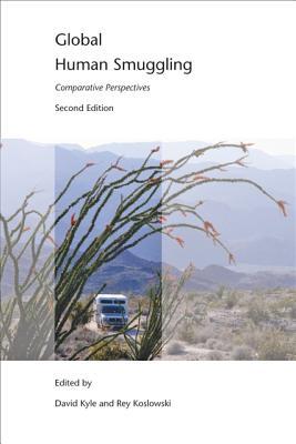 Global Human Smuggling: Comparative Perspectives - Kyle, David (Editor), and Koslowski, Rey (Editor)