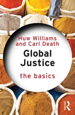 Global Justice: The Basics - Williams, Huw L., and Death, Carl