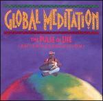 Global Meditation, Vol. 3: Pulse of Life