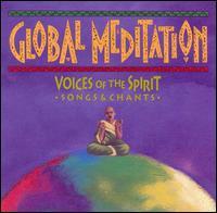 Global Meditation, Vols. 1-4... - Various Artists