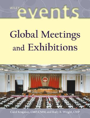Global Meetings and Exhibitions - Krugman, Carol, and Wright, Rudy R
