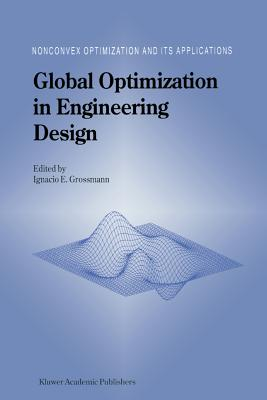 Global Optimization in Engineering Design - Grossmann, Ignacio E. (Editor)