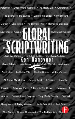 Global Scriptwriting - Dancyger, Ken