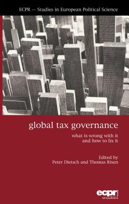 Global Tax Governance: What is Wrong with It and How to Fix It - Rixen, Thomas (Editor)