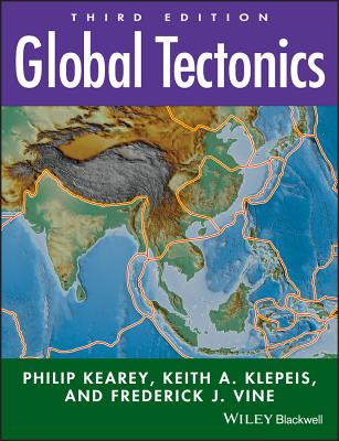 Global Tectonics - Kearey, Philip, and Klepeis, Keith A, and Vine, Frederick J