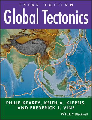 Global Tectonics - Kearey, Philip, and Klepeis, Keith A, and Vine, Frederick J