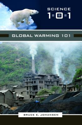Global Warming 101 - Johansen, Bruce E