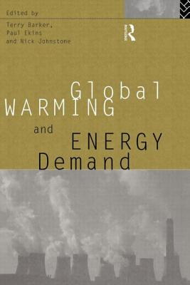 Global Warming and Energy Demand - Barker, Terry