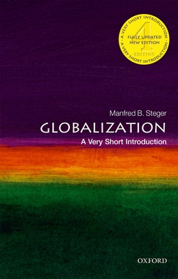 Globalization: A Very Short Introduction - Steger, Manfred B.
