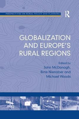 Globalization and Europe's Rural Regions - Nienaber, Birte, and McDonagh, John (Editor)