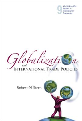 Globalization and International Trade Policies - Stern, Robert M
