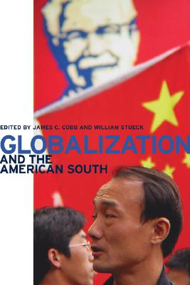 Globalization and the American South - Cobb, James C (Editor), and Stueck, William Whitney (Editor)