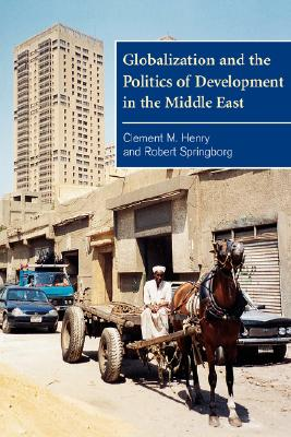 Globalization and the Politics of Development in the Middle East - Moore, Clement Henry