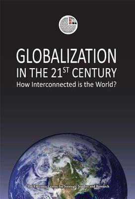 Globalization in the 21st Century: How Interconnected Is the World? - Cohen, William S (Contributions by), and Windsor, Duane (Contributions by), and Bergstrand, Jeffrey H, PhD (Contributions by)