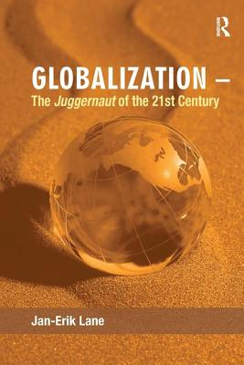 Globalization the Juggernaut of the 21st Century - Lane, Jan-Erik