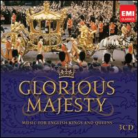 Glorious Majesty: Music for English Kings & Queens - Academy of Ancient Music; Alastair Ross (harpsichord); Alfreda Hodgson (contralto); Benjamin Bayl (organ);...