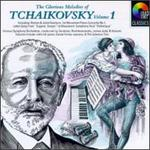 Glorious Melodies of Tchaikovsky, Vol. 1