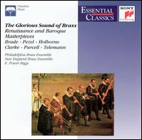 Glorious Sound of Brass - E. Power Biggs (organ); New England Brass Ensemble (brass ensemble); Philadelphia Brass (brass ensemble)