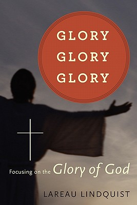 Glory, Glory, Glory - Lindquist, Lareau