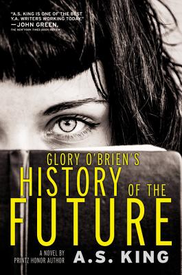 Glory O'Brien's History of the Future - King, A S