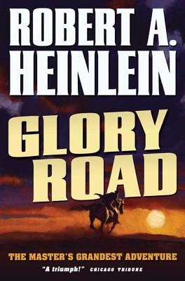 Glory Road - Heinlein, Robert A, and Delany, Samuel R (Afterword by)