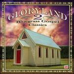 Gloryland, Vol. 2: Bluegrass Gospel Classics