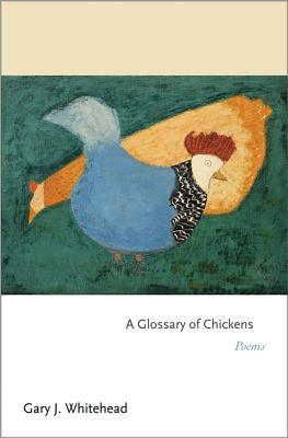 Glossary of Chickens - Whitehead, Gary J