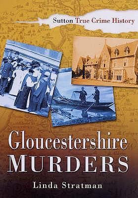 Gloucestershire Murders - Stratmann, Linda