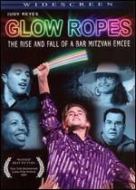 Glow Ropes: The Rise and Fall of a Bar Mitzvah Emcee - Edwin Figueroa; George Valencia
