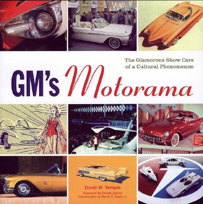 GM's Motorama: The Glamorous Show Cars of a Cultural Phenomenon - Temple, David W