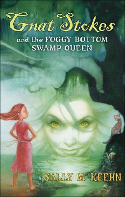 Gnat Stokes and the Foggy Bottom Swamp Queen - Keehn, Sally M