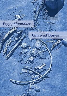 Gnawed Bones - Shumaker, Peggy