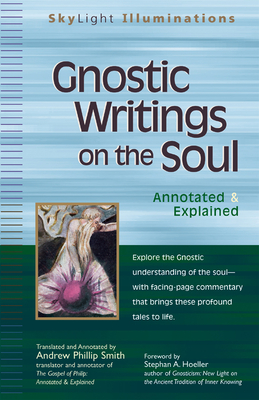 Gnostic Writings on the Soul: Annotated & Explained - Smith, Andrew Phillip (Translated by), and Hoeller, Stephen A, PhD (Foreword by)