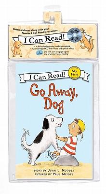 Go Away, Dog Book and CD: Go Away, Dog Book and CD - Nodset, Joan L (Illustrator), and Meisel, Paul (Illustrator)