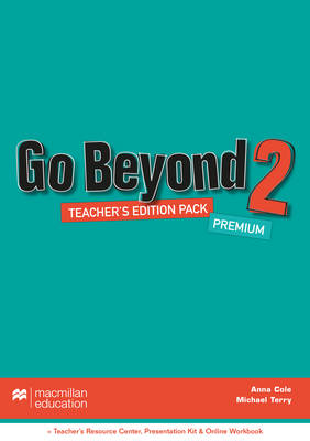 Go Beyond Teacher's Edition Premium Pack 2 - Cole, Anna, and Terry, Michael