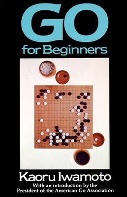 Go for Beginners - Iwamoto, Kaoru