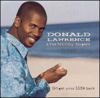 Go Get Your Life Back - Donald Lawrence