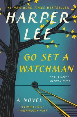 Go Set a Watchman - Lee, Harper