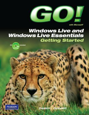 Go! with Microsoft Windows Live and Windows Live Essentials: Getting Started - Gaskin, Shelley, and Graviett, Nancy