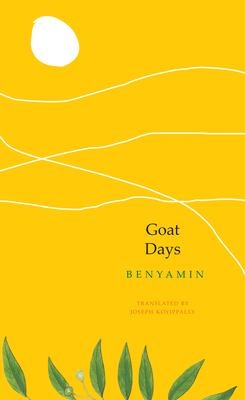 Goat Days - Benyamin, Benyamin, and Koyippally, Joseph (Translated by)