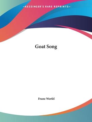 Goat Song - Werfel, Franz (Editor)