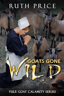 Goats Gone Wild - Price, Ruth