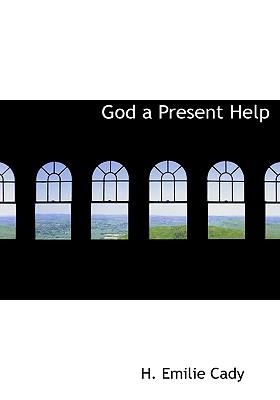 God a Present Help - Cady, H Emilie