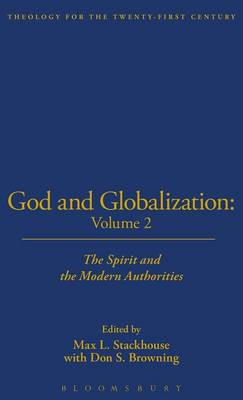 God and Globalization: The Spirit and the Modern Authorities - Browning, Don S, Professor (Editor), and Stackhouse, Max L (Editor)