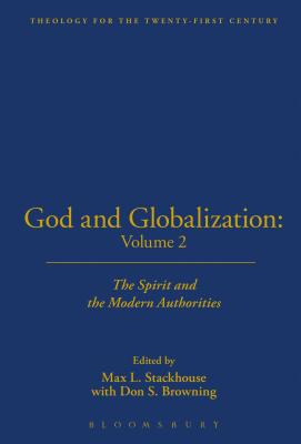 God and Globalization, Volume 2: The Spirit and the Modern Authorities - Stackhouse, Max L (Editor), and Browning, Don S, Professor