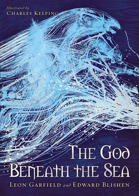 God Beneath The Sea - Garfield, Leon, and Blishen, Edward